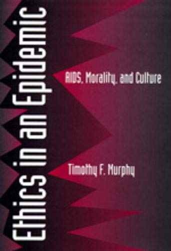 9780520086364: Ethics in an Epidemic: AIDS, Morality, and Culture