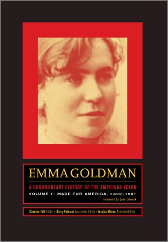 Emma Goldman: A Documentary History of the American Years-- Vol. 2 Making Speech Free, 1902-1909
