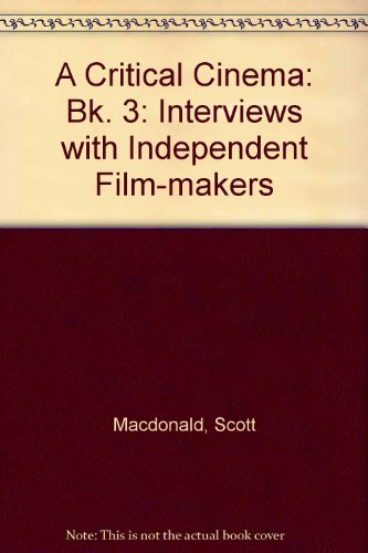 9780520087057: A Critical Cinema 3: Interviews with Independent Filmmakers (Bk. 3)