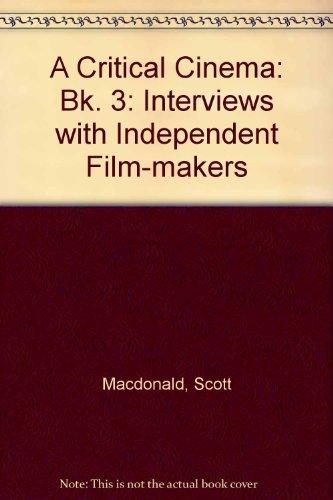9780520087057: A Critical Cinema 3: Interviews with Independent Filmmakers (Bk. 3)