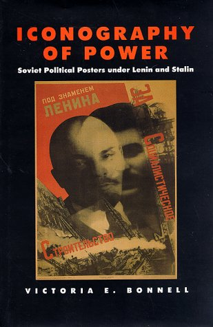 9780520087125: Iconography of Power: Soviet Political Posters under Lenin and Stalin