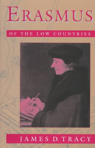 Erasmus of the Low Countries: Tracy, James D.