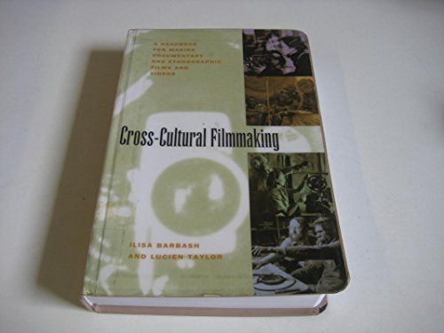 9780520087590: Cross-Cultural Filmmaking: A Handbook for Making Documentary and Ethnographic Films and Videos