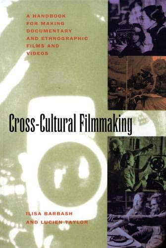 9780520087606: Cross-Cultural Filmmaking: A Handbook for Making Documentary and Ethnographic Films and Videos