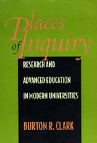 9780520087620: Places of Inquiry: Research and Advanced Education in Modern Universities