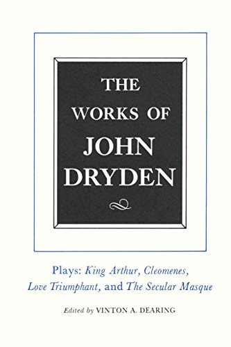 9780520087668: The Works of John Dryden: Plays : King Author, Cleomenes, Love Triumphant, Contributions to the Pilgrim: 16