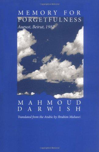 Memory for Forgetfulness: August, Beirut, 1982 (Literature: Darwish, Mahmoud