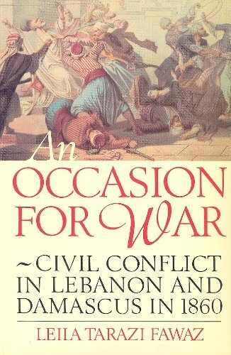 An Occasion for War: Civil Conflict in Lebanon and Damascus in 1860: Fawaz, Leila Tarazi