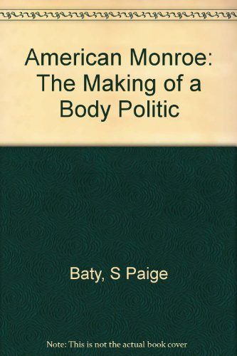 9780520088054: American Monroe: The Making of a Body Politic