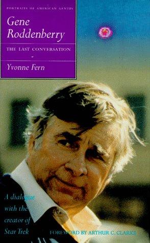 Gene Roddenberry: The Last Conversation (Portraits of American Genius): Fern, Yvonne
