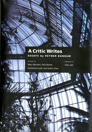 9780520088559: A Critic Writes: Selected Essays by Reyner Banham