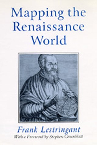 Mapping the Renaissance World: The Geographical Imagination in the Age of Discovery. Translated by ...