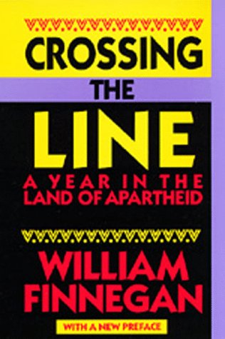 9780520088726: Crossing the Line: A Year in the Land of Apartheid