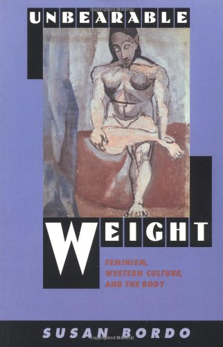 9780520088832: Unbearable Weight: Feminism, Western Culture, and the Body