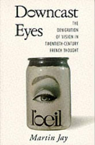 9780520088856: Downcast Eyes: The Denigration of Vision in Twentieth-Century French Thought