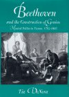 9780520088924: Beethoven and the Construction of Genius: Musical Politics in Vienna, 1792-1803