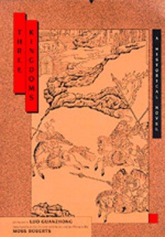 Three Kingdoms: A Historical Novel (Centennial Books) (0520089308) by Luo, Guanzhong