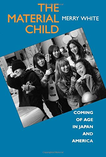 9780520089402: The Material Child: Coming of Age in Japan and America