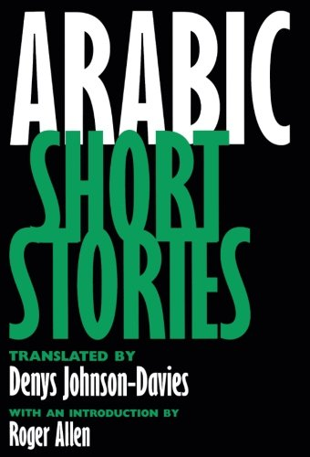 9780520089440: Arabic Short Stories (Literature of the Middle East)