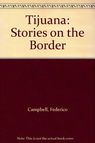 9780520089464: Tijuana: Stories on the Border