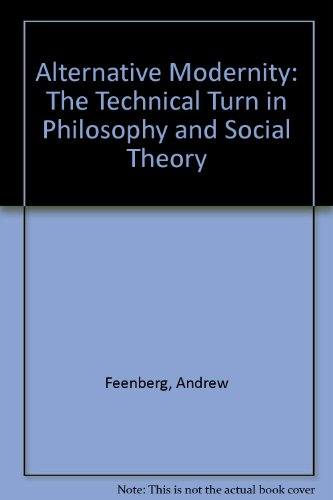 9780520089853: Alternative Modernity: The Technical Turn in Philosophy and Social Theory