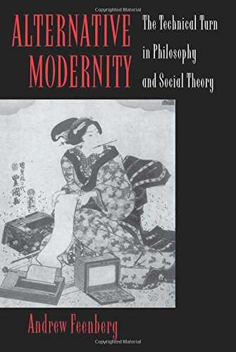 9780520089860: Alternative Modernity: The Technical Turn in Philosophy and Social Theory