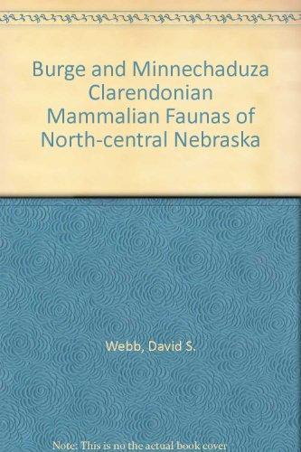 Burge and Minnechaduza Clarendonian Mammalian Faunas of North-central Nebraska: Webb, David S.