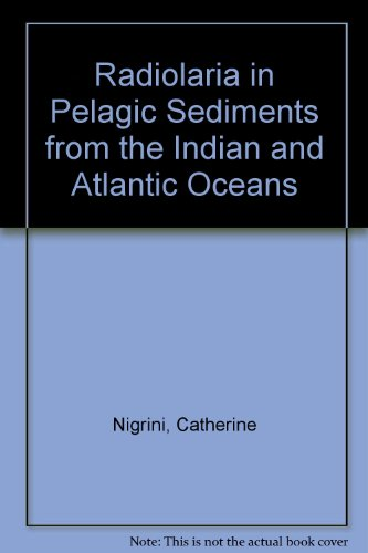 Radiolaria in Pelagic Sediments from the Indian and Atlantic Oceans: Catherine Nigrini