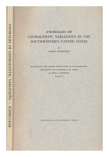 Anomalies of Geomagnetic Variations in the Southwestern United States (Bulletin of the Scripps ...