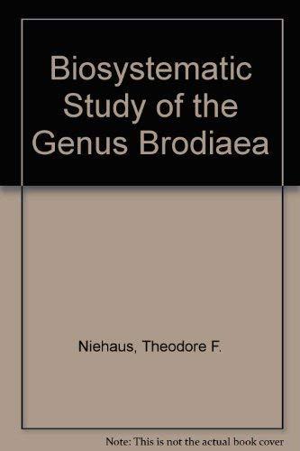 Biosystematic Study of the Genus Brodiaea (University of California publications in botany, v. 60):...
