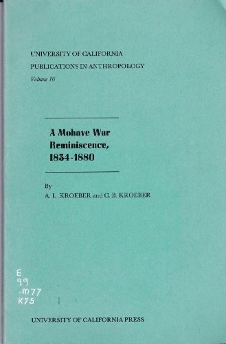 9780520094772: A Mohave War Reminiscence, 1854-1880, (University of California Publications in Anthropology Volume 10)
