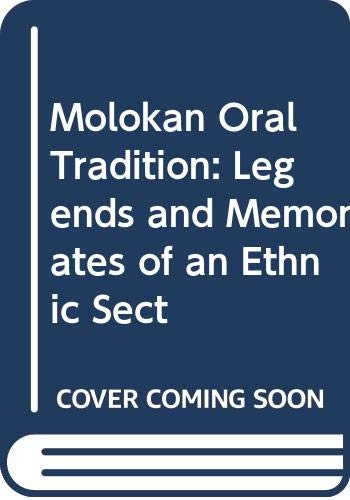 9780520094833: Molokan Oral Tradition: Legends and Memorates of an Ethnic Sect (University of California publications. Folklore studies, 28)