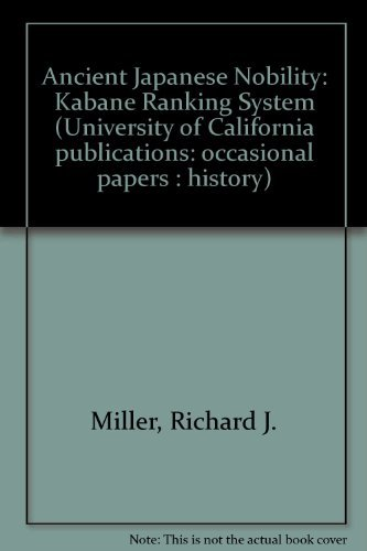 9780520094949: Ancient Japanese nobility: The Kabane ranking system (University of California publications : Occasional papers ; no. 7, history)