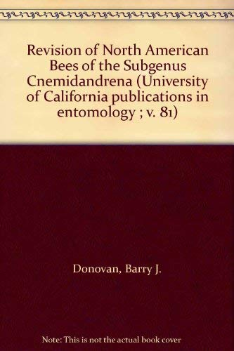 Revision of North American Bees of the Subgenus Cnemidandrena (University of California ...