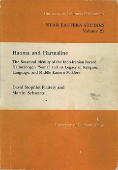 9780520096271: Haoma and Harmaline: The Botanical Identity of the Indo-iranian Sacred Hallucinogen Somo and Its Legacy in Religion, Language, and Middle Eastern Folklore