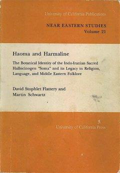 9780520096271: Haoma and Harmaline: The Botanical Identity of the Sacred Hallucinogen