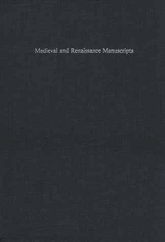 Medieval and Renaissance Manuscripts in the Claremont Libraries (UC Publications in Catalogs and ...