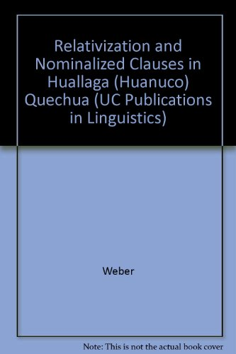 Relativization and Nominalized Clauses in Huallaga (University of California Publications in Linguistics) (0520096665) by David J. Weber