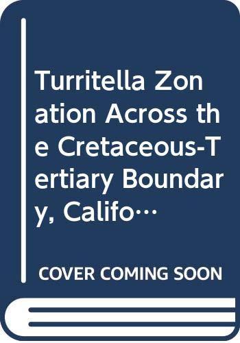 Turritella Zonation Across the Cretaceous-Tertiary Boundary, California: Saul, Louella R.