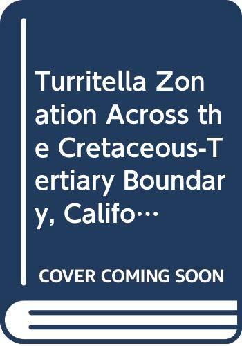 9780520096790: Turritella Zonation Across the Cretaceous-Tertiary Boundary, California (University of California Publications in Geological Sciences)