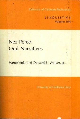 Nez Perce Oral Narratives (Linguistics Volume 104): Aoki, Haruo; Walker, Deward E.