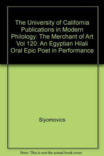 9780520097377: The Merchant of Art: An Egyptian Hilali Oral Epic Poet in Performance (University of California Publications in Modern Philology) (Vol 120)