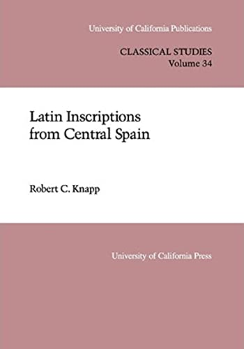 9780520097568: Latin Inscriptions from Central Spain (UC Publications in Classical Studies)