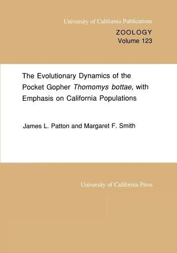 9780520097612: The Evolutionary Dynamics of the Pocket Gopher Thomomys bottæ, with Emphasis on California Populations (UC Publications in Zoology)