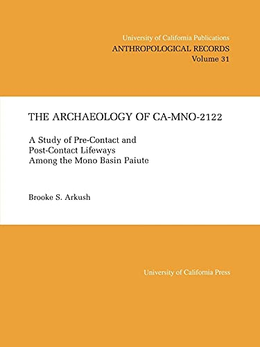 9780520097933: The Archæology of CA-Mno-2122: A Study of Pre-Contact and Post-Contact Lifeways Among the Mono Basin Paiute (UC Publications in Anthropological Records)