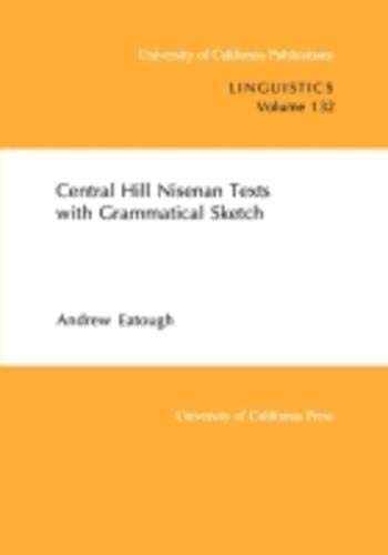 9780520098060: Central Hill Nisenan Texts with Grammatical Sketch (UC Publications in Linguistics)