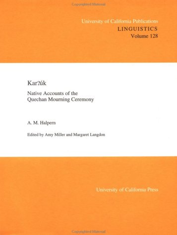 9780520098183: Kar?úk: Native Accounts of the Quechan Mourning Ceremony (UC Publications in Linguistics)