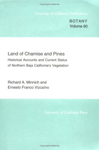9780520098251: 80: Land of Chamise and Pines: Historical Accounts and Current Status of Northern Baja California's Vegetation (UC Publications in Botany)