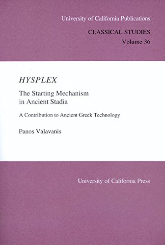 Hysplex: The Starting Mechanism in Ancient Stadia: A Contribution to Ancient Greek Technology (UC ...