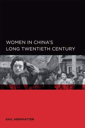 9780520098565: Women in China's Long Twentieth Century (Global, Area, and International Archive)